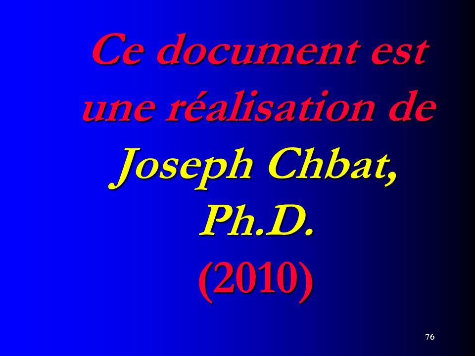 Ce document est une réalisation de Joseph Chbat, Ph.D. (2010)