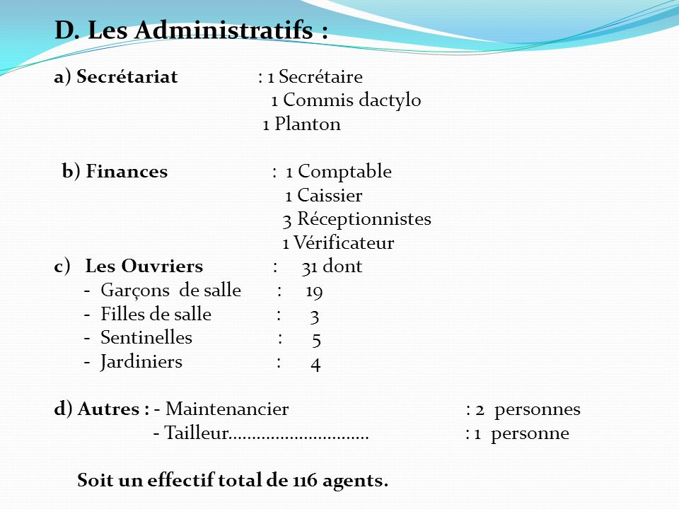 a) Secrétariat : 1 Secrétaire 1 Commis dactylo 1 Planton
