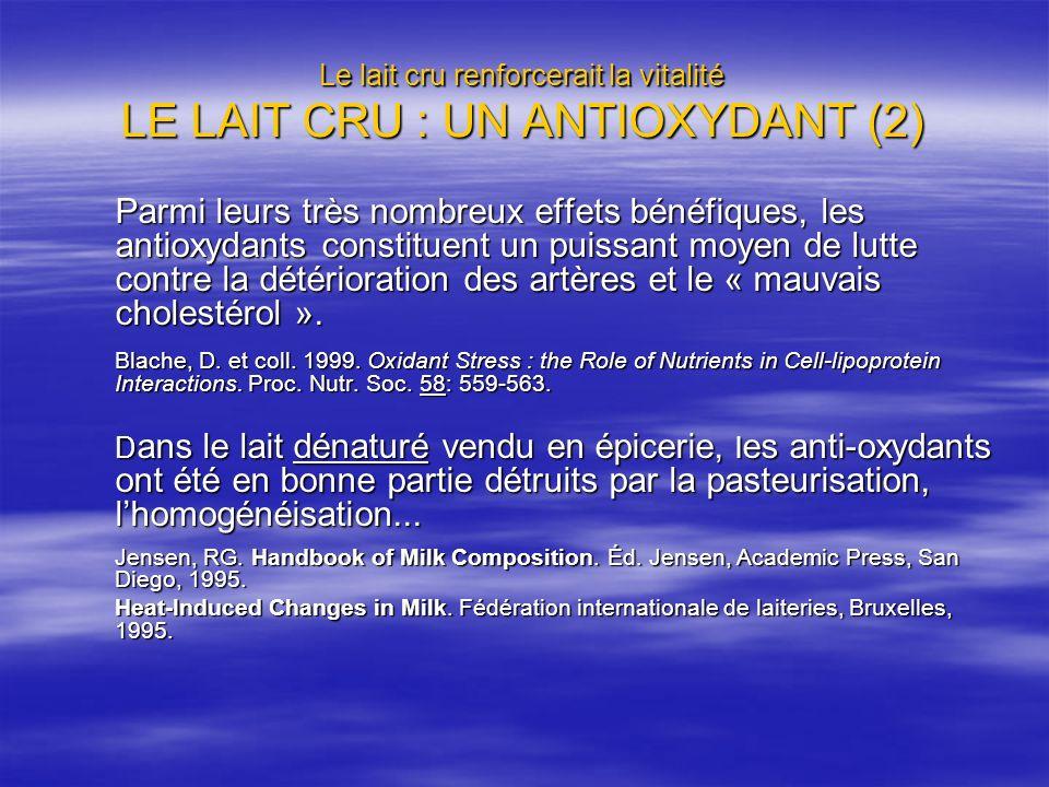 Le lait cru renforcerait la vitalité LE LAIT CRU : UN ANTIOXYDANT (2)