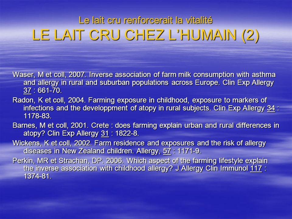 Le lait cru renforcerait la vitalité LE LAIT CRU CHEZ L'HUMAIN (2)