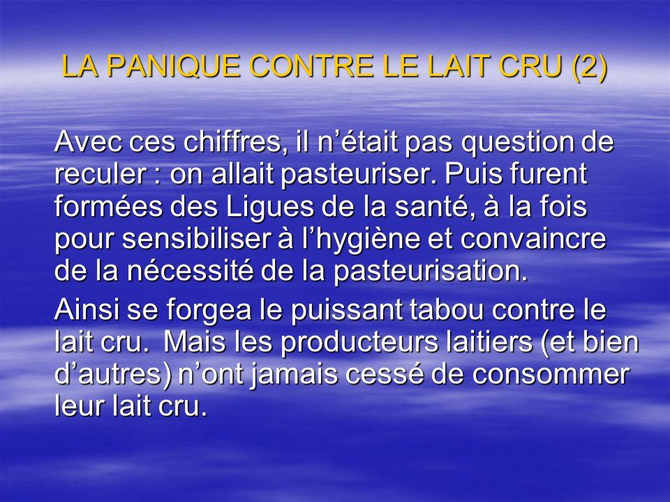 LA PANIQUE CONTRE LE LAIT CRU (2)