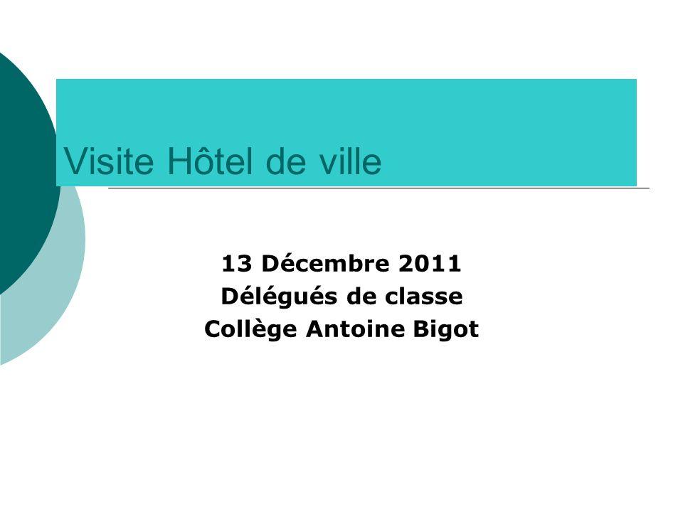 13 Décembre 2011 Délégués de classe Collège Antoine Bigot
