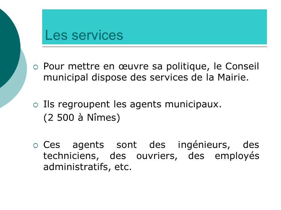 Les servicesPour mettre en œuvre sa politique, le Conseil municipal dispose des services de la Mairie.