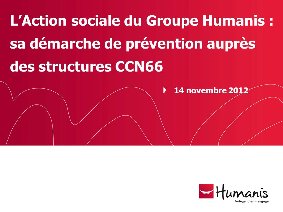 L'Action sociale du Groupe Humanis :