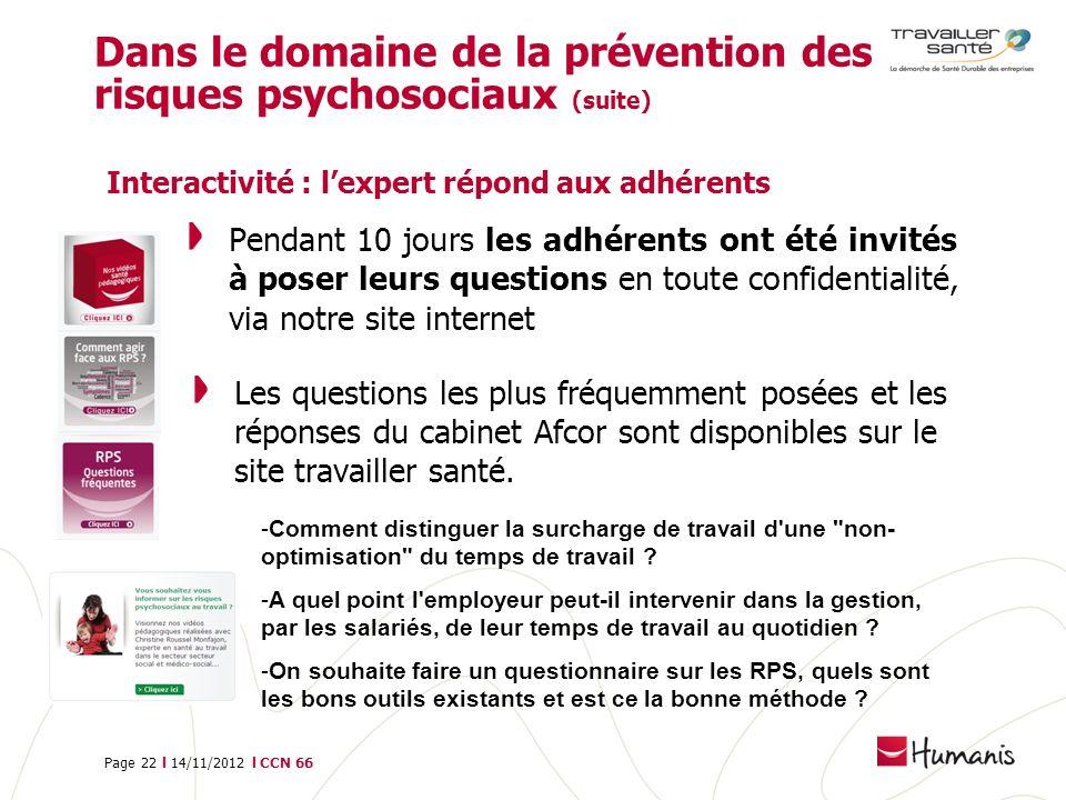 Dans le domaine de la prévention des risques psychosociaux (suite) Interactivité : l'expert répond aux adhérents