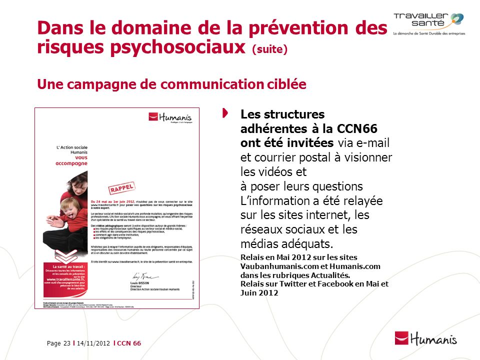 Dans le domaine de la prévention des risques psychosociaux (suite) Une campagne de communication ciblée