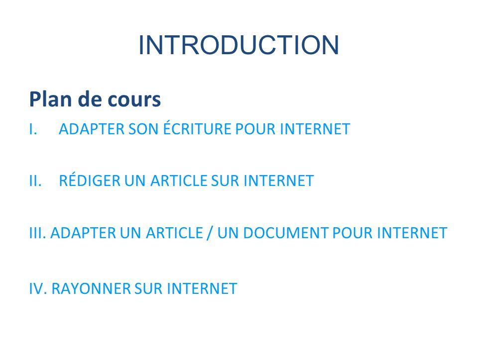 INTRODUCTION Plan de cours I. ADAPTER SON ÉCRITURE POUR INTERNET