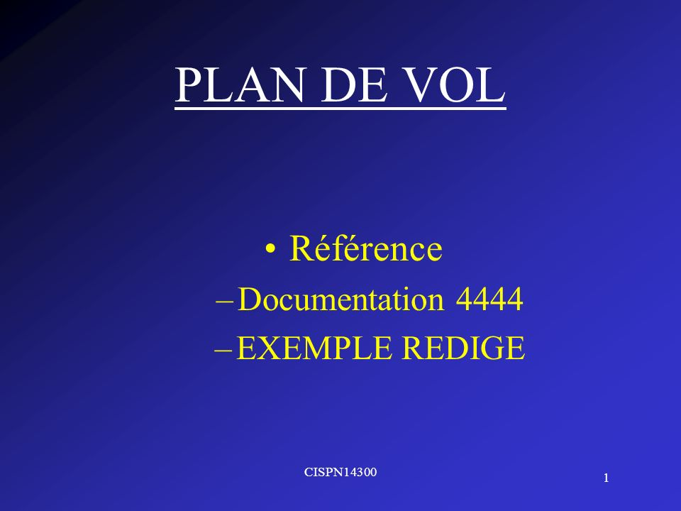 PLAN DE VOL Référence Documentation 4444 EXEMPLE REDIGE CISPN14300