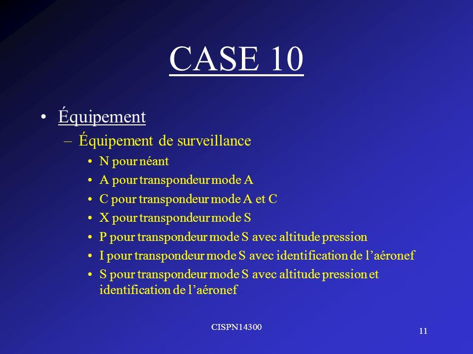 CASE 10 Équipement Équipement de surveillance N pour néant