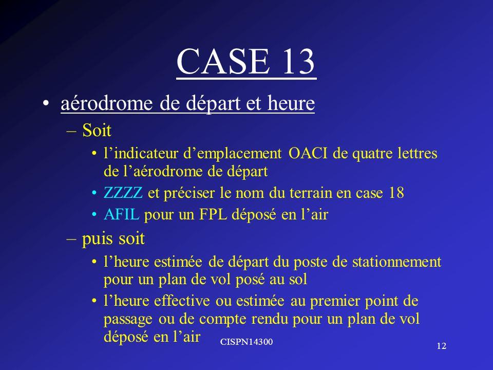 CASE 13 aérodrome de départ et heure Soit puis soit