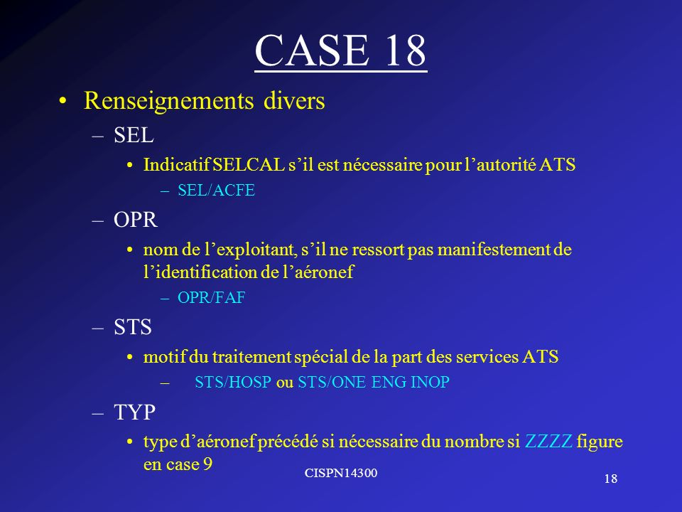 CASE 18 Renseignements divers SEL OPR STS TYP