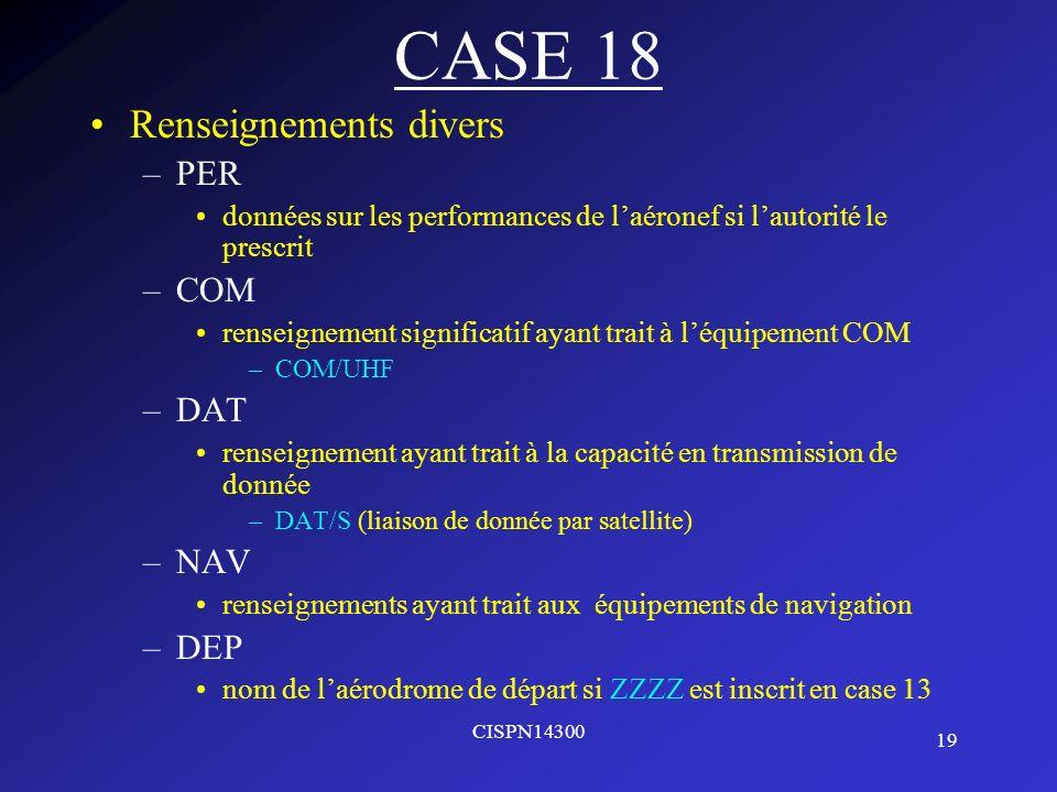 CASE 18 Renseignements divers PER COM DAT NAV DEP