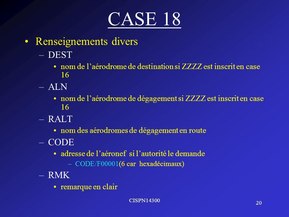 CASE 18 Renseignements divers DEST ALN RALT CODE RMK