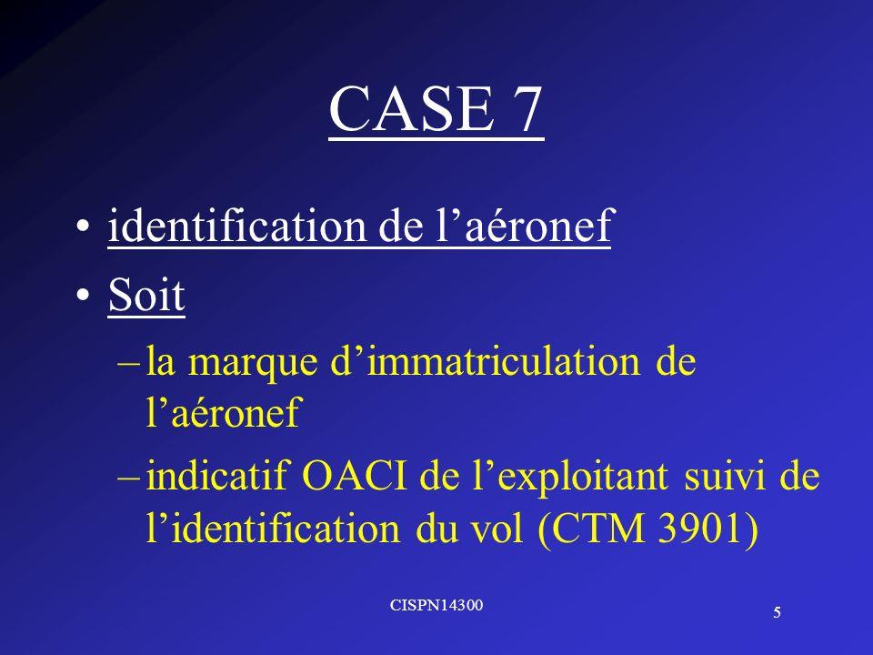CASE 7 identification de l'aéronef Soit