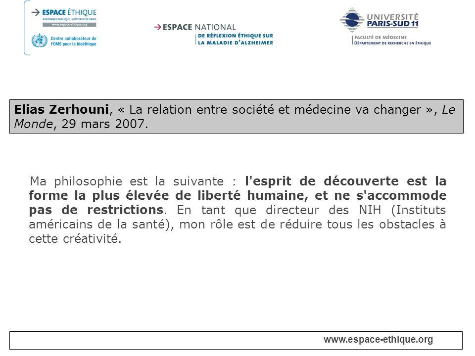 Elias Zerhouni, « La relation entre société et médecine va changer », Le Monde, 29 mars 2007.