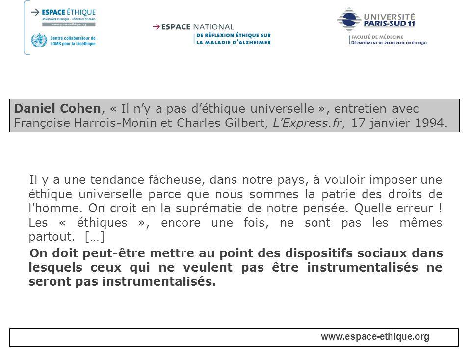 Daniel Cohen, « Il n'y a pas d'éthique universelle », entretien avec Françoise Harrois-Monin et Charles Gilbert, L'Express.fr, 17 janvier 1994.