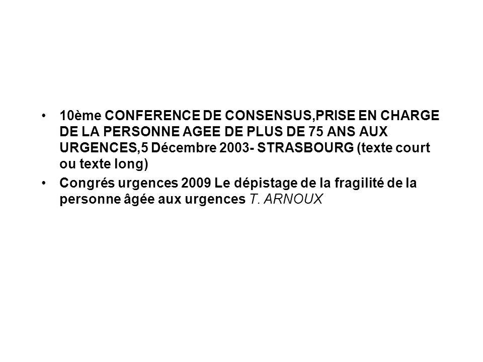 10ème CONFERENCE DE CONSENSUS,PRISE EN CHARGE DE LA PERSONNE AGEE DE PLUS DE 75 ANS AUX URGENCES,5 Décembre 2003- STRASBOURG (texte court ou texte long)