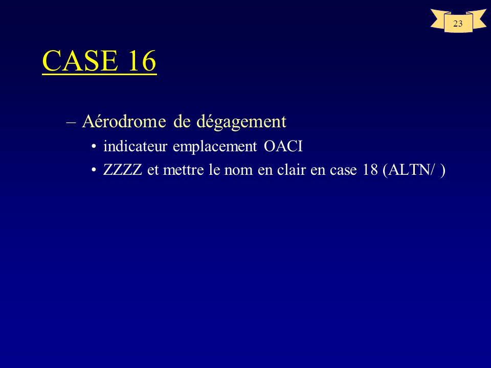 CASE 16 Aérodrome de dégagement indicateur emplacement OACI