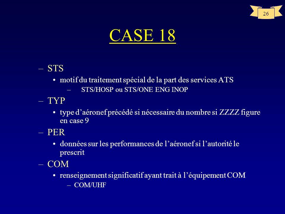 CASE 18 STS. motif du traitement spécial de la part des services ATS. STS/HOSP ou STS/ONE ENG INOP.