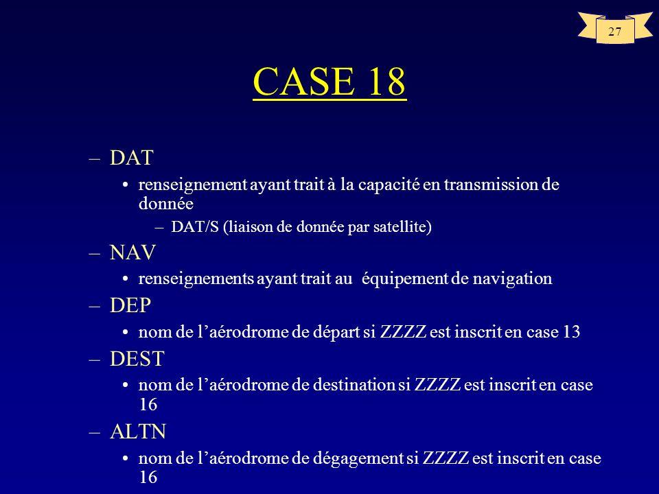 CASE 18 DAT NAV DEP DEST ALTN