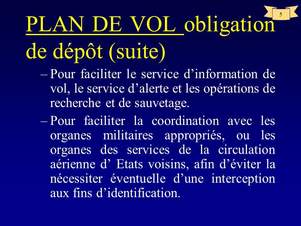 PLAN DE VOL obligation de dépôt (suite)
