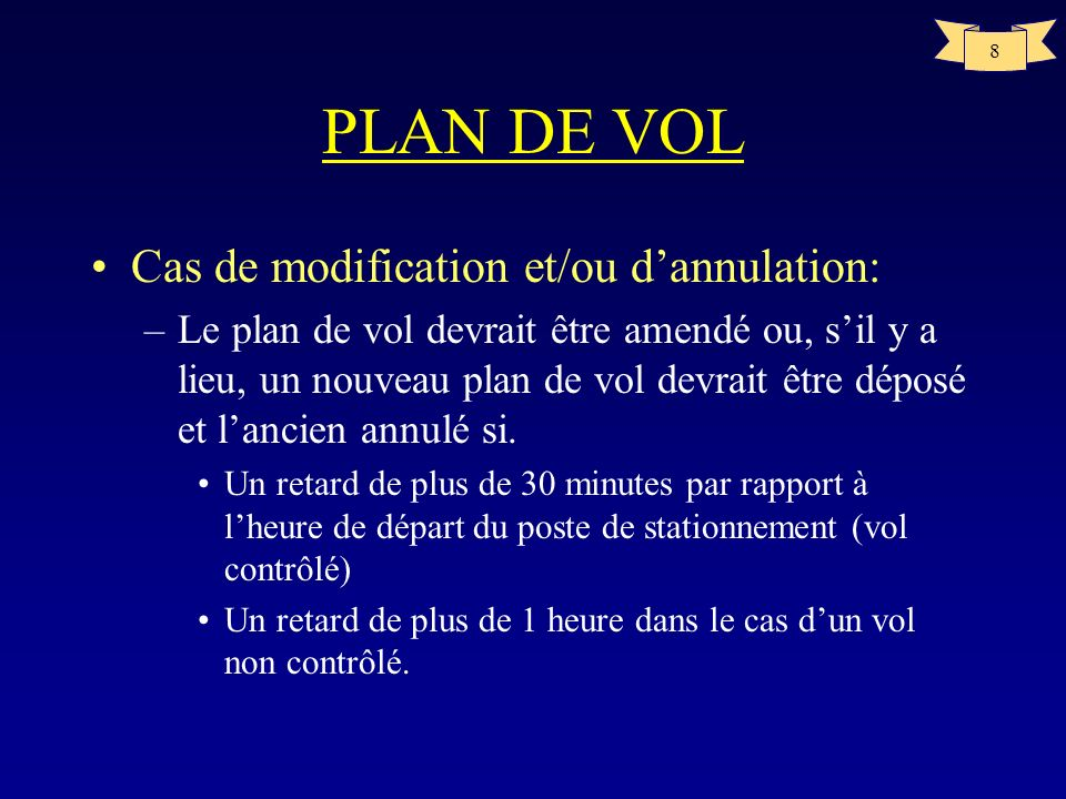 PLAN DE VOL Cas de modification et/ou d'annulation: