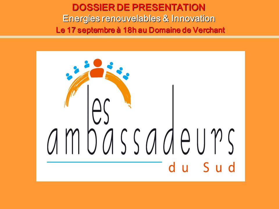 DOSSIER DE PRESENTATION Energies renouvelables & Innovation