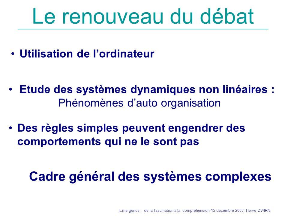 Le renouveau du débat Cadre général des systèmes complexes