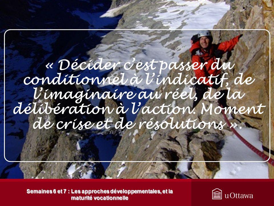 « Décider c'est passer du conditionnel à l'indicatif, de l'imaginaire au réel, de la délibération à l'action. Moment de crise et de résolutions ».