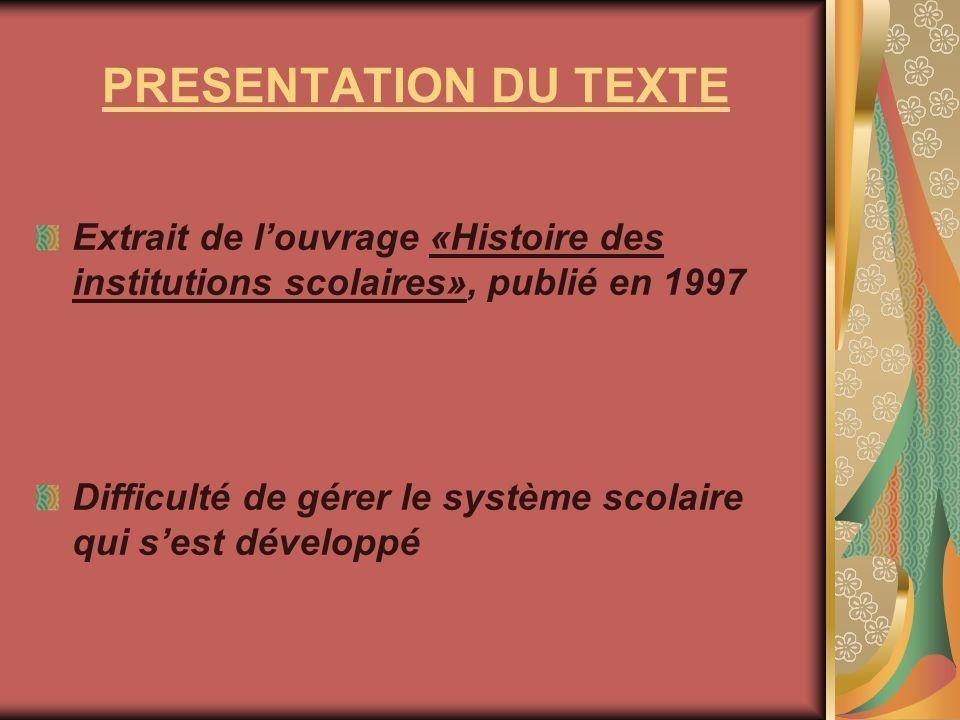 PRESENTATION DU TEXTEExtrait de l'ouvrage «Histoire des institutions scolaires», publié en 1997.