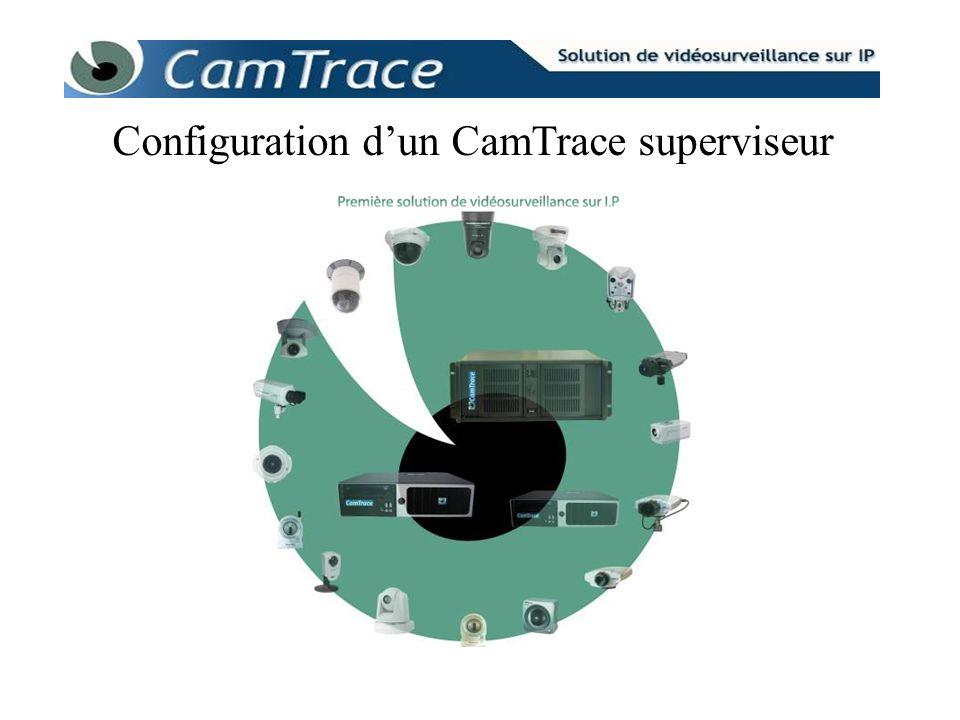 Configuration d'un CamTrace superviseur