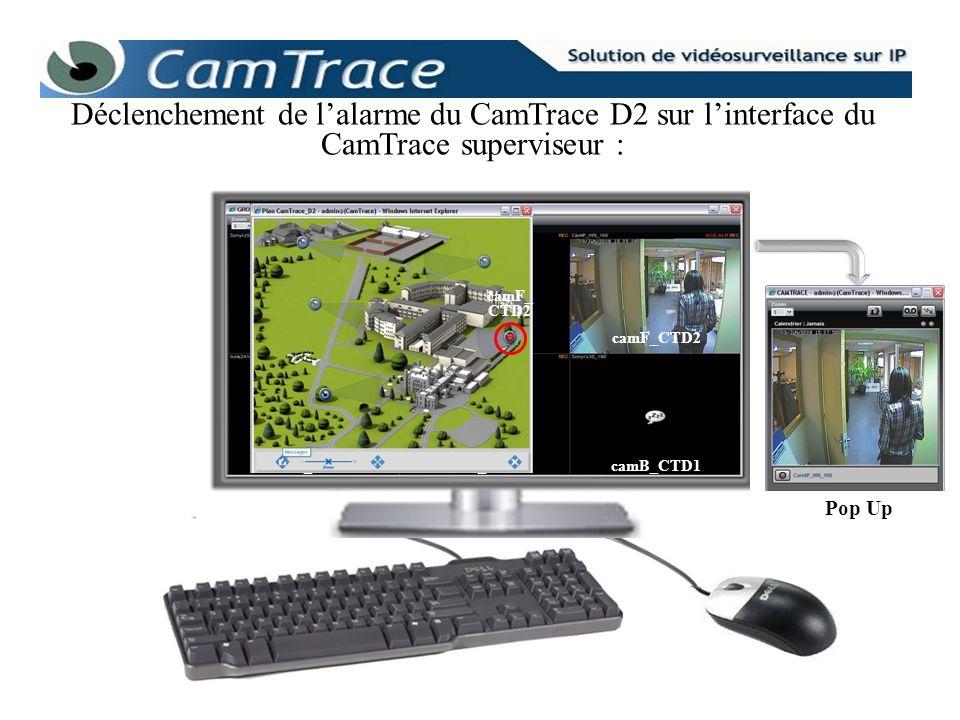 Déclenchement de l'alarme du CamTrace D2 sur l'interface du CamTrace superviseur :