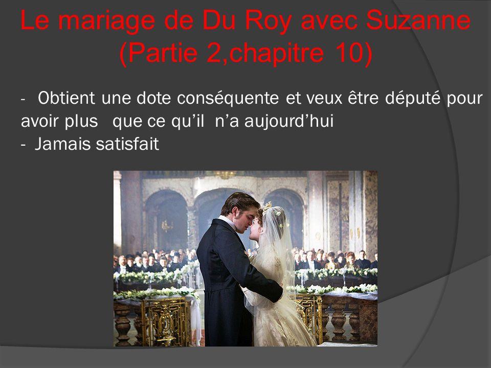 Le mariage de Du Roy avec Suzanne