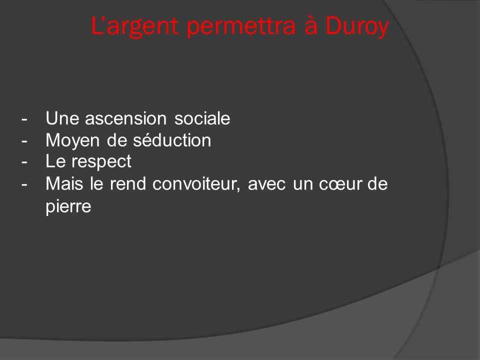 L'argent permettra à Duroy