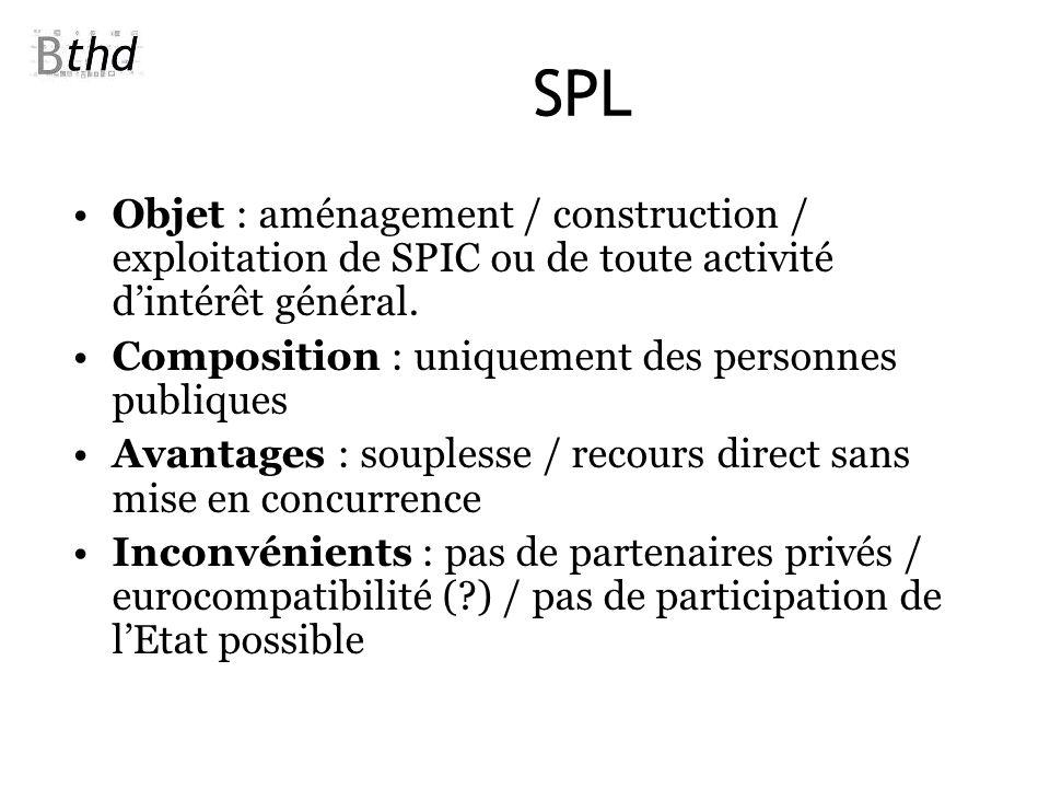 SPL Objet : aménagement / construction / exploitation de SPIC ou de toute activité d'intérêt général.