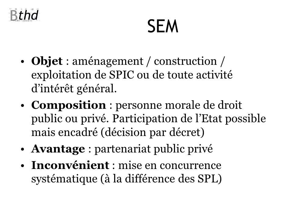 SEM Objet : aménagement / construction / exploitation de SPIC ou de toute activité d'intérêt général.