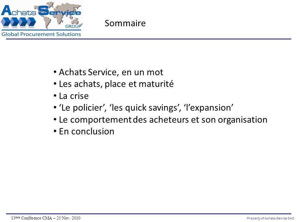 Sommaire Achats Service, en un mot. Les achats, place et maturité. La crise. 'Le policier', 'les quick savings', 'l'expansion'