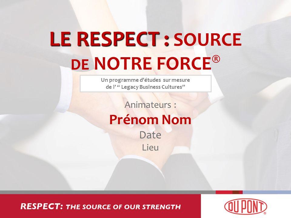 LE RESPECT : SOURCE DE NOTRE FORCE®
