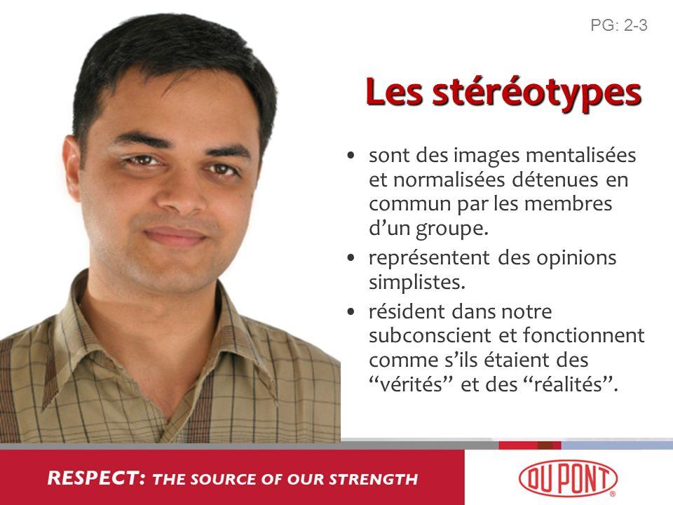 PG: 2-3 Les stéréotypes. sont des images mentalisées et normalisées détenues en commun par les membres d'un groupe.