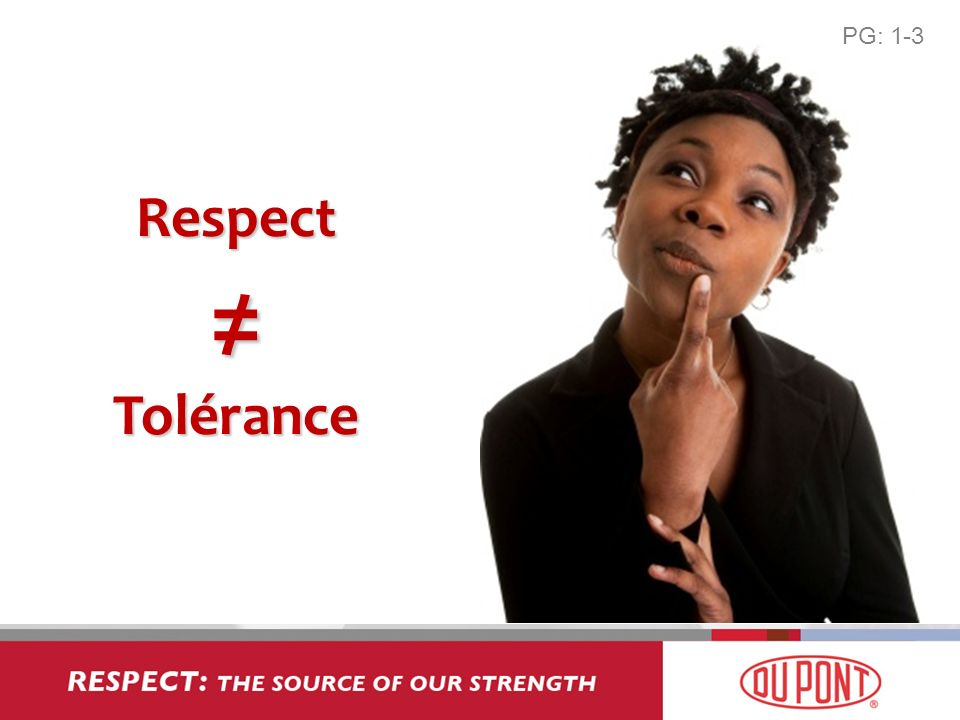 PG: 1-3 Respect ≠ Tolérance