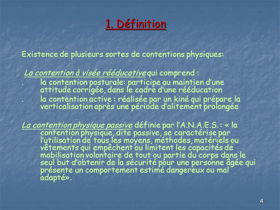 1. Définition Existence de plusieurs sortes de contentions physiques: