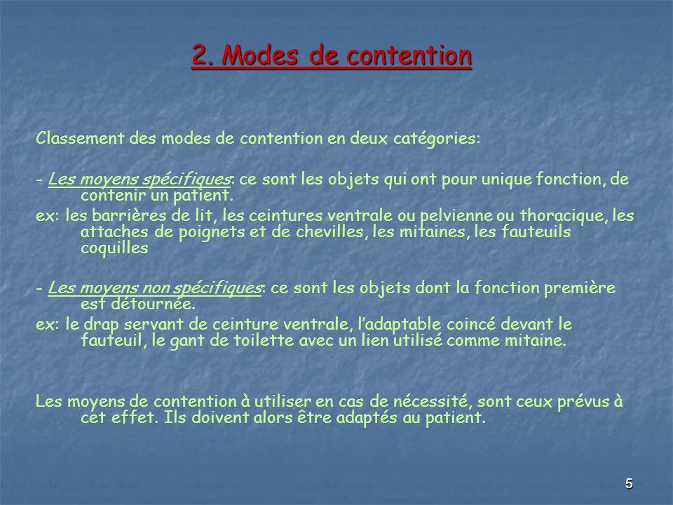 2. Modes de contention Classement des modes de contention en deux catégories: