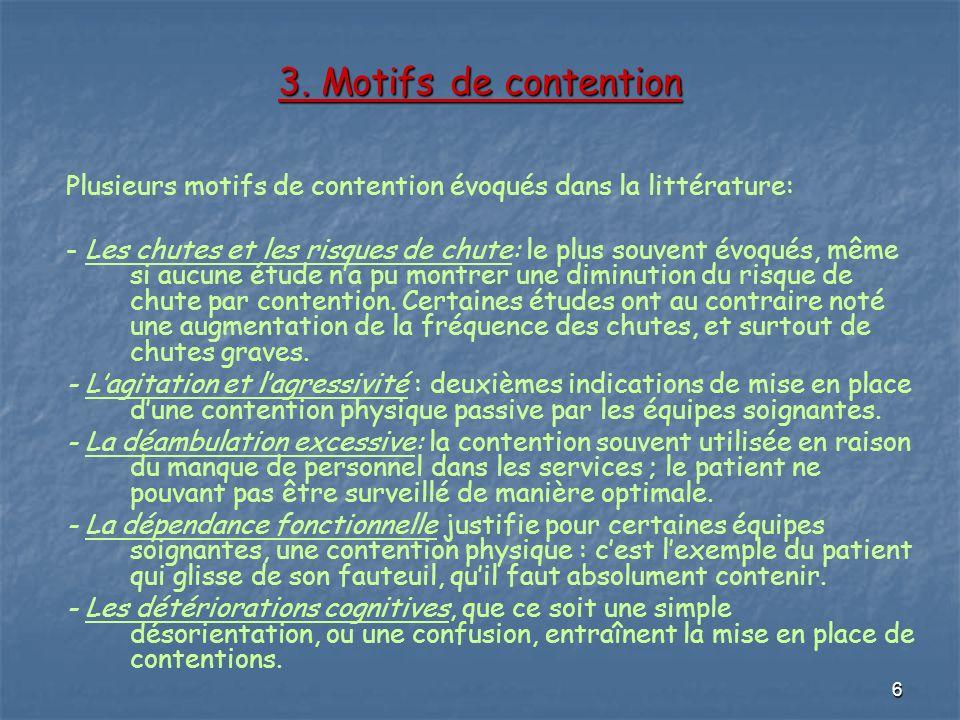 3. Motifs de contentionPlusieurs motifs de contention évoqués dans la littérature:
