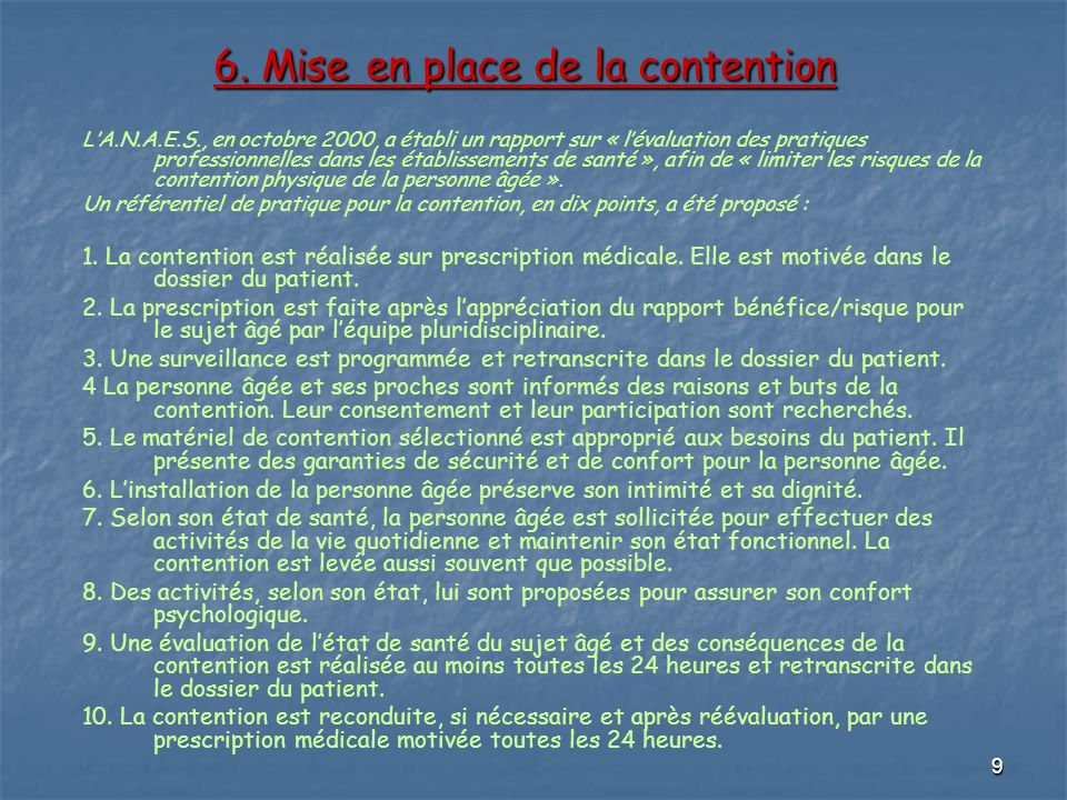 6. Mise en place de la contention