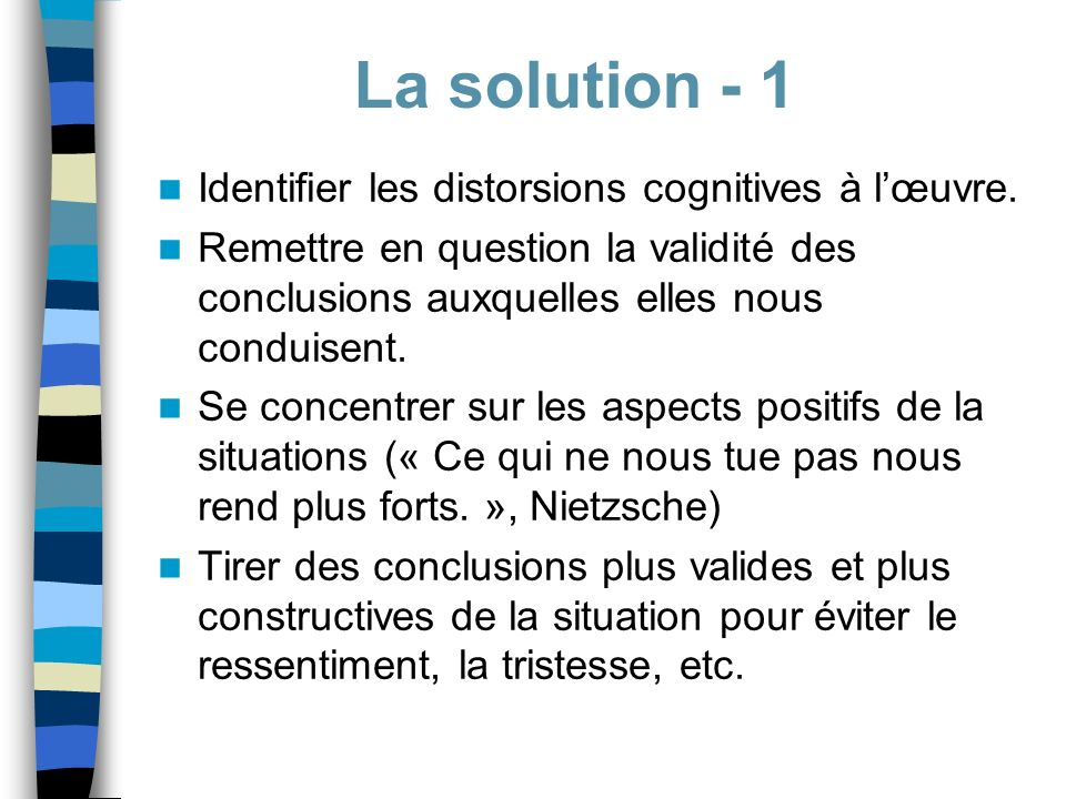 La solution - 1 Identifier les distorsions cognitives à l'œuvre.