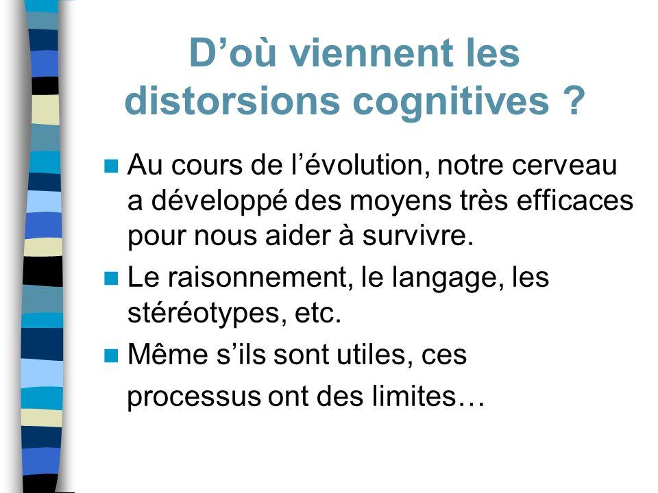 D'où viennent les distorsions cognitives