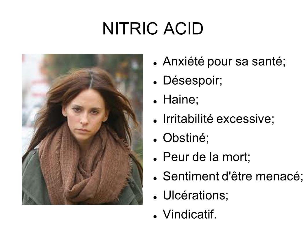 NITRIC ACID Anxiété pour sa santé; Désespoir; Haine;