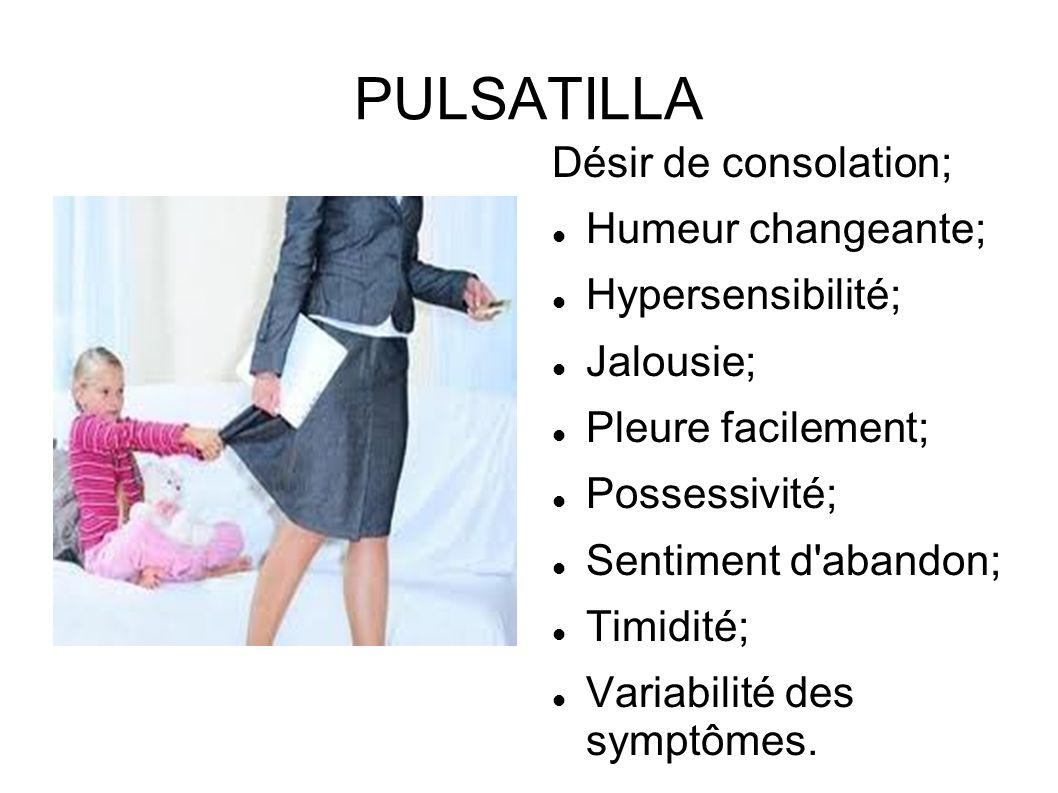 PULSATILLA Désir de consolation; Humeur changeante; Hypersensibilité;