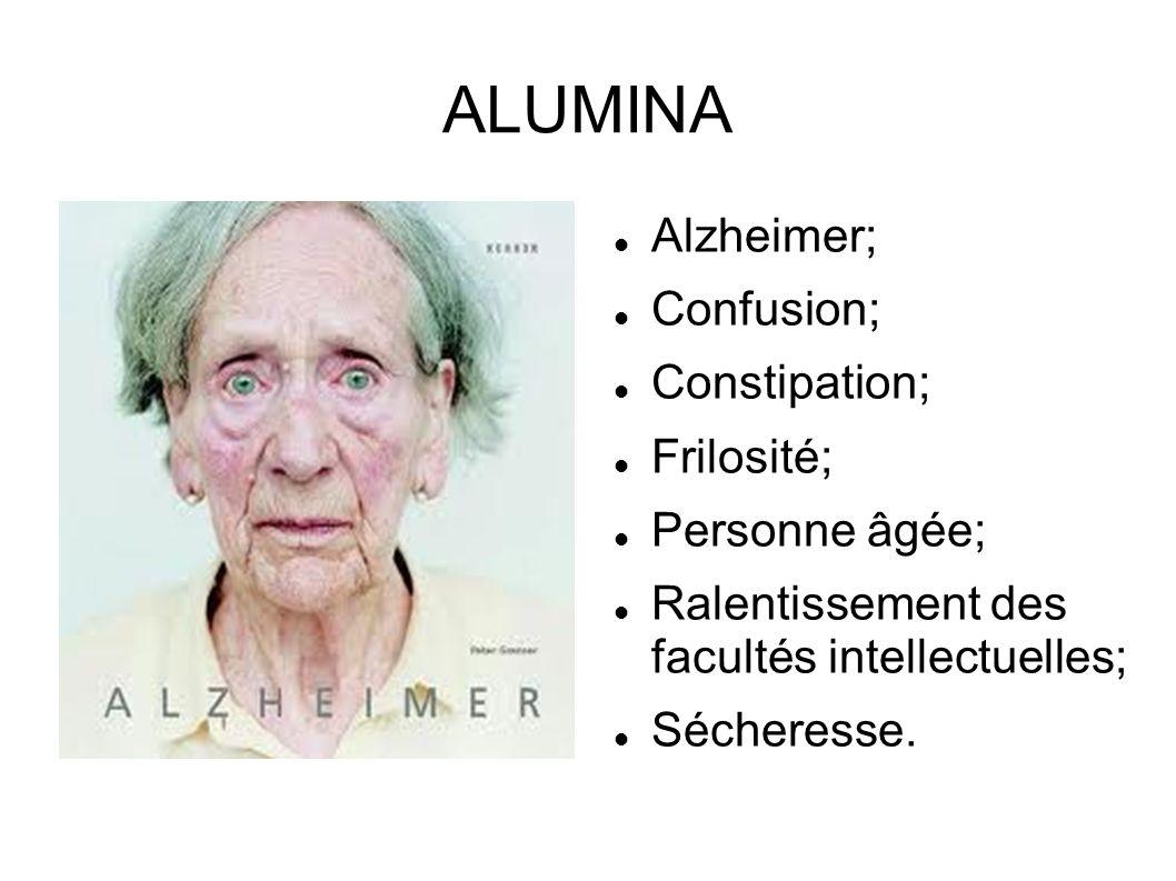 ALUMINA Alzheimer; Confusion; Constipation; Frilosité; Personne âgée;