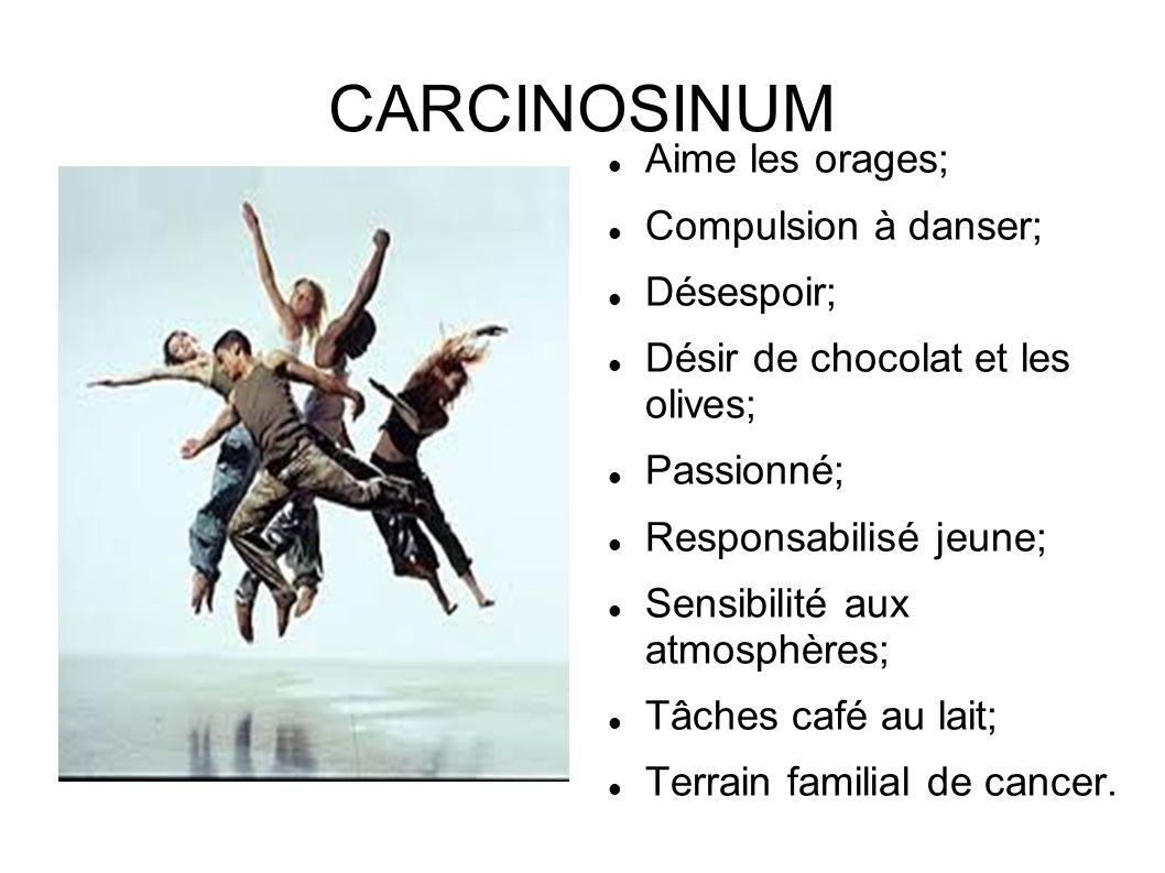 CARCINOSINUM Aime les orages; Compulsion à danser; Désespoir;